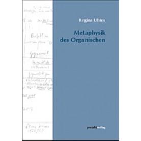 Metaphysik des Organischen