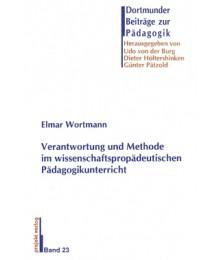 Verantwortung und Methode im wissenschaftspropädeutischen Pädagogikunterricht