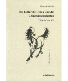 Das kulturelle China und die Chinawissenschaften