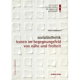 Sozialästhetik - Lernen im Begegnungsfeld von Nähe und Freiheit
