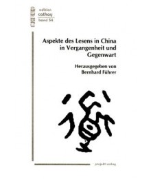 Aspekte des Lesens in China in Vergangenheit und Gegenwart