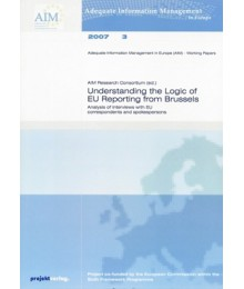 Understanding the Logic of EU Reporting from Brussel