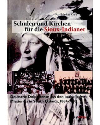 Schulen und Kirchen für die Sioux-Indianer