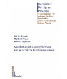 Gesellschaftliche Modernisierung und gewerbliche Lehrlingserziehung