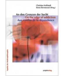 An den Grenzen der Sucht / On the edge of addiction / Aux confins de la dependance