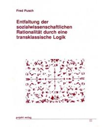 Entfaltung der sozialwissenschaftlichen Rationalität durch eine transklassische Logik