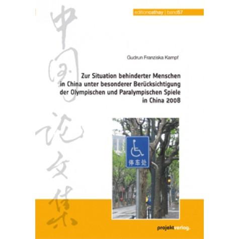 Zur Situation behinderter Menschen in China unter besonderer Berücksichtigung der Olympischen und Paralympischen Spiele in China 2008