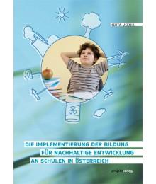 Die Implementierung der Bildung für nachhaltige Entwicklung an Schulen in Österreich