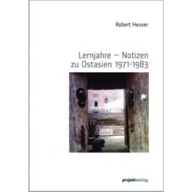 Lernjahre - Notizen zu Ostasien 1971-1983