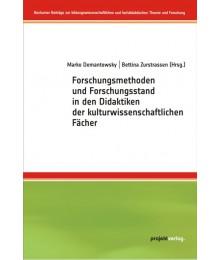 Forschungsmethoden und Forschungsstand in den Didaktiken der kulturwissenschaftlichen Fächer