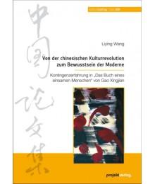 Von der chinesischen Kulturrevolution zum  Bewusstsein der Moderne