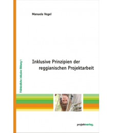 Inklusive Prinzipien der reggianischen Projektarbeit