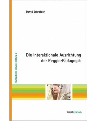 Die interaktionale Ausrichtung der Reggio-Pädagogik