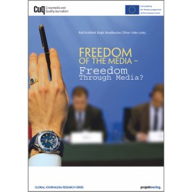 Freedom Of The Media – Freedom Through Media?