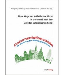 Neue Wege der katholischen Kirche in Dortmund  nach dem Zweiten Vatikanischen Konzil