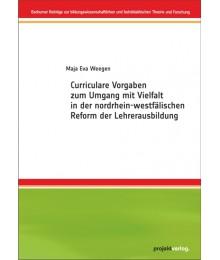 Curriculare Vorgaben zum Umgang mit Vielfalt in der nordrhein-westfälischen Reform der Lehrerausbildung