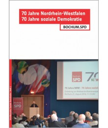 70 Jahre Nordrhein-Westfalen - 70 Jahre soziale Demokratie