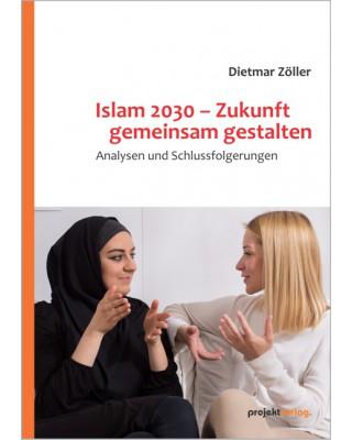 Islam 2030 – Zukunft gemeinsam gestalten