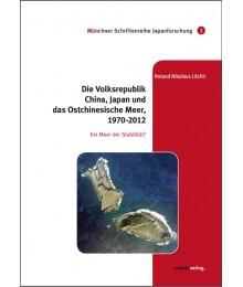 Die Volksrepublik China, Japan und das Ostchinesische Meer, 1970-2012