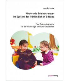 Kinder mit Behinderung im System der frühkindlichen Bildung