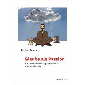 Glaube als Passion
