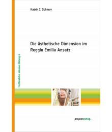 Die ästhetische Dimension im Reggio Emilia Ansatz
