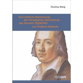 Eine kritische Betrachtung der chinesischen Übersetzung des Romans Hyperion von Friedrich Hölderlin