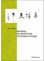 Benefiting the Whole World: The Wisdom of Kongzi