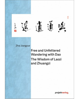 Free and Unfettered Wandering with Dao: The Wisdom of Laozi and Zhuangzi