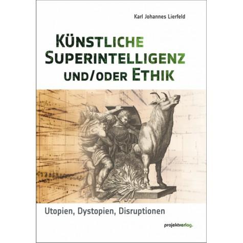 Künstliche Superintelligenz und/oder Ethik