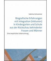 Biografische Erfahrungen mit Integration (Inklusion) in Kindergarten und Schule aus der Rückschau behinderter Frauen und Männer