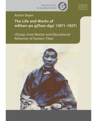 The Life and Works of mKhan-po gZhan-dga' (1871–1927)