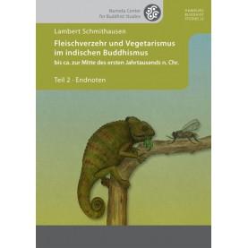 Fleischverzehr und Vegetarismus im indischen Buddhismus bis ca. zur Mitte des ersten Jahrtausends n. Chr. Part 2