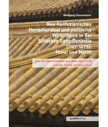 Neo-Konfuzianisches Herrscherideal und politische Wirklichkeit