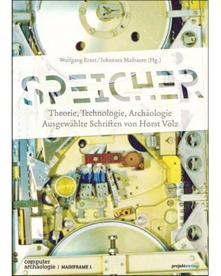 Speicher - Theorie, Technologie, Archäologie