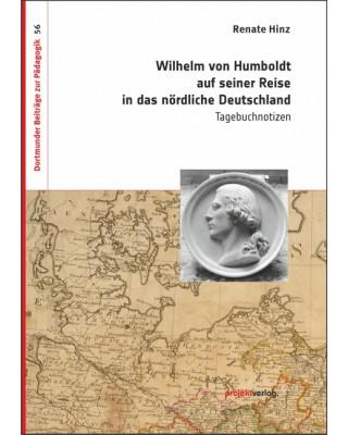 Wilhelm von Humboldt auf seiner Reise in das nördliche Deutschland