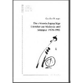 Die chinesischsprachige Literatur aus Malaysia und Singapur 1919-1995