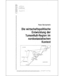 Die wirtschaftspolitische Entwicklung der Tumenfluss-Region im nordostasiatischen Kontext