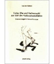 Liebe, Ehe und Partnerwahl zur Zeit des Nationalsozialismus