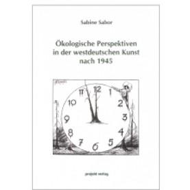 Ökologische Perspektiven in der westdeutschen Kunst nach 1945